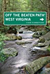 West Virginia Off the Beaten Path(r): A Guide to Unique Places