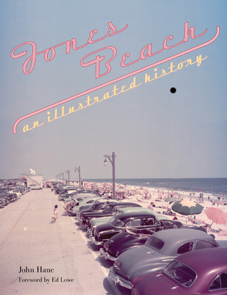 Jones Beach: An Illustrated History