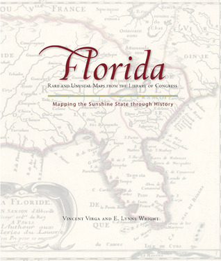 Florida: Mapping the Sunshine State Through History: Rare and ... on