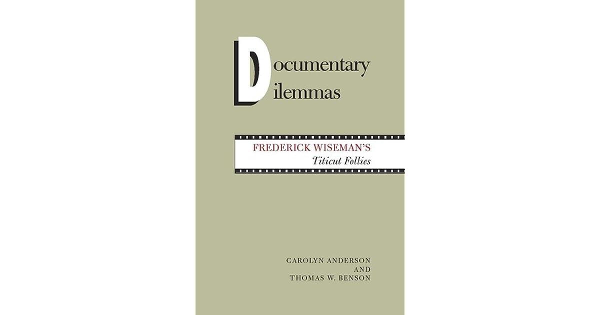 Documentary Dilemmas: Frederick Wisemans Titicut Follies