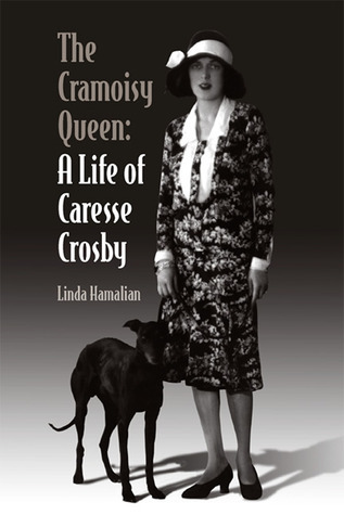 The Cramoisy Queen A Life of Caresse Crosby