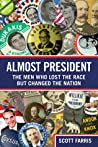 Almost President by Scott Farris