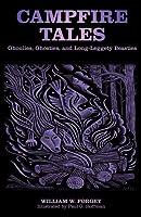 Campfire Tales, 3rd: Ghoulies, Ghosties, and Long-Leggety Beasties