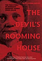 Devil's Rooming House: The True Story of America's Deadliest Female Serial Killer
