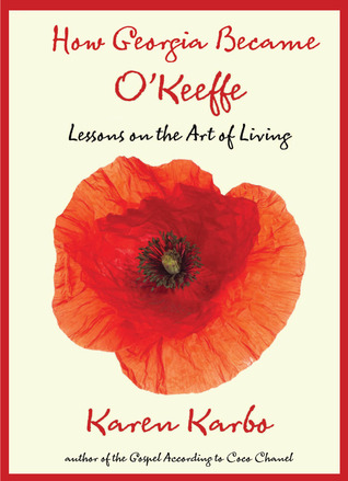 How Georgia Became O'Keeffe: Lessons on the Art of Living