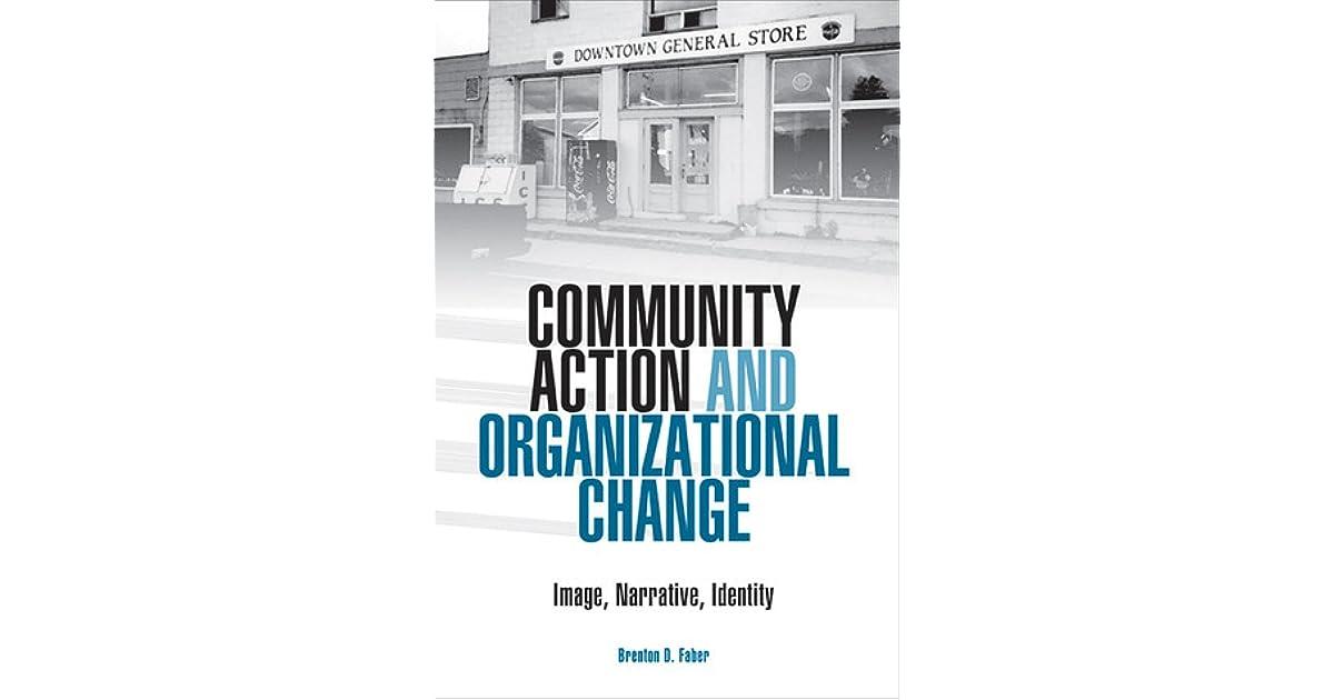 Community Action and Organizational Change: Image, Narrative, Identity