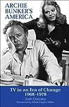 Archie Bunker's America by Josh Ozersky