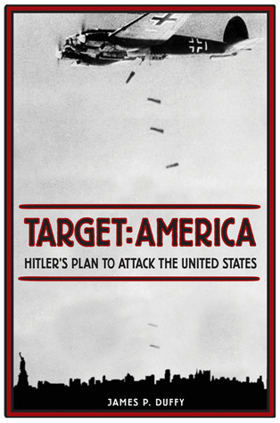 Target: America: Hitler's Plan to Attack the United States