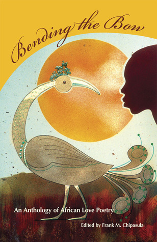 Bending the Bow - An Anthology of African Love Poetry