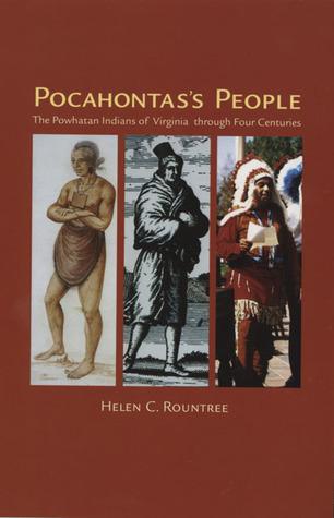 Pocahontas's People: The Powhatan Indians of Virginia Through Four Centuries