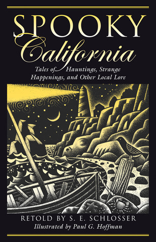 Spooky California: Tales of Hauntings, Strange Happenings, and Other Local Lore