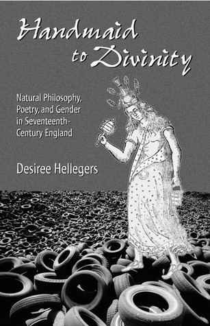 Handmaid to Divinity - Natural Philosophy, Poetry, and Gender in Seventeenth-Century England