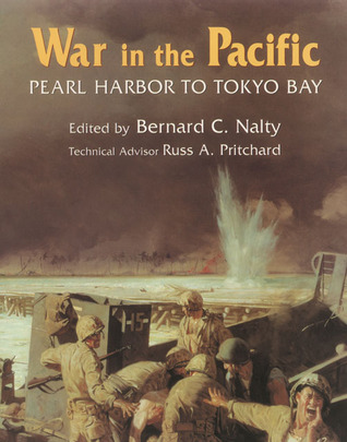 War in the Pacific: Pearl Harbor to Tokyo Bay : The Story of the Bitter Struggle in the Pacific Theater of World War II Featuring Commissioned Photographs of Artifacts fr