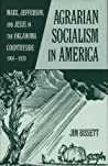 Agrarian Socialism in America by Jim Bissett