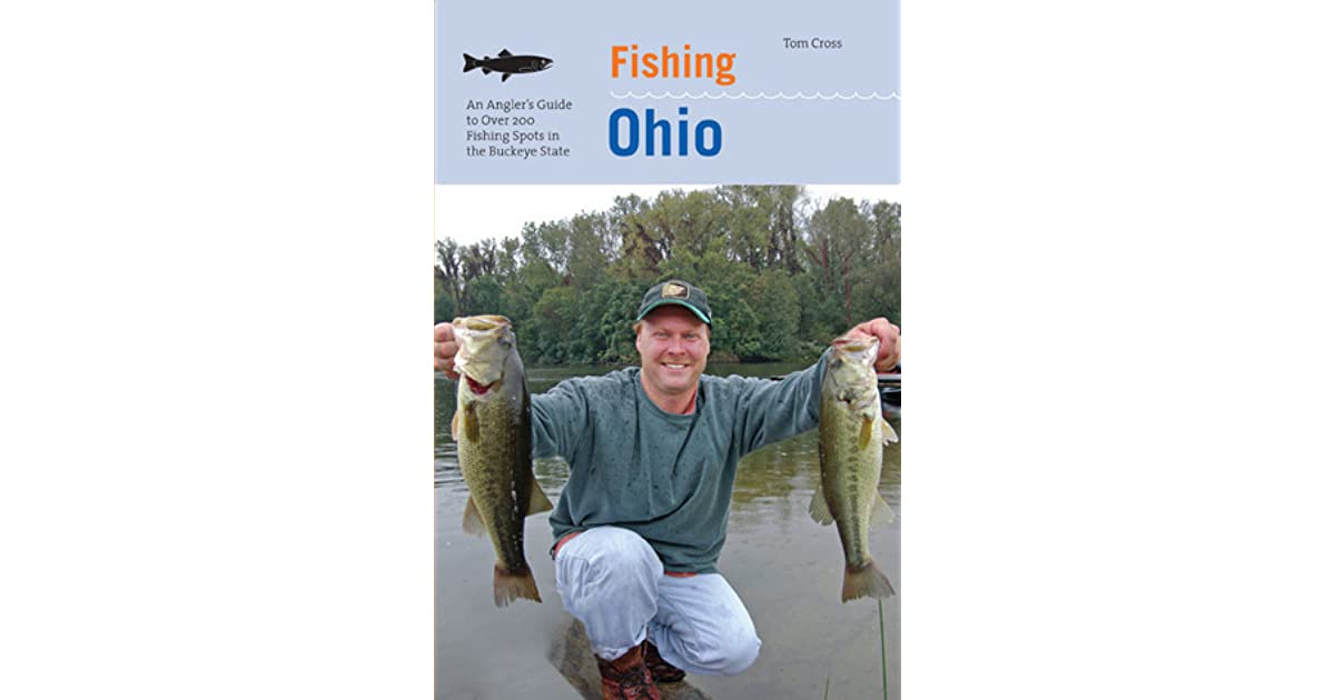 Fishing ohio an angler 39 s guide to over 200 fishing spots for Ohio fishing expo