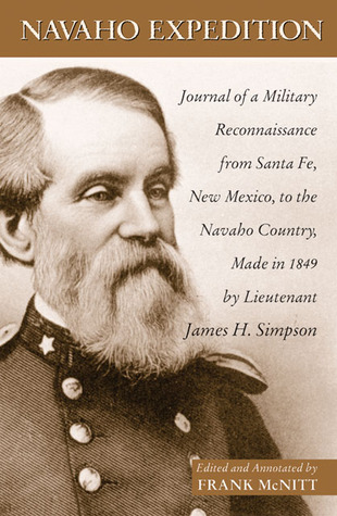 Navajo Expedition: Journal of a Military Reconnaissance from Santa Fe, New Mexico, to the Navaho Country, Made in 1849