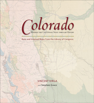 Colorado: Mapping the Centennial State through History: Rare and Unusual Maps from the Library of Congress
