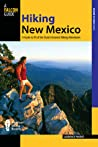 Hiking New Mexico: A Guide to 95 of the State's Greatest Hiking Adventures