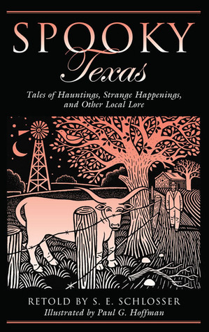 Spooky Texas  Tales Of Hauntings, Strange Happenings, And Other Local Lore