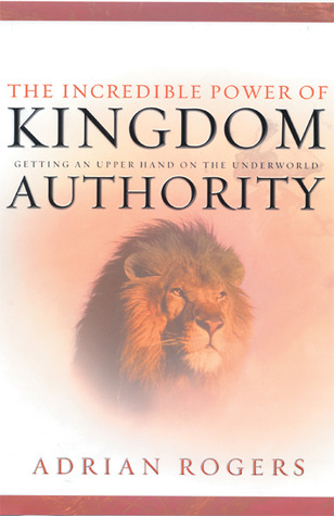 The Incredible Power of Kingdom Authority: Getting an Upper Hand on
