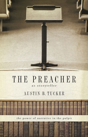 The Preacher as Storyteller: The Power of Narrative in the Pulpit