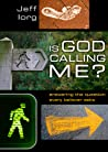 Is God Calling Me?: Answering the Question Every Believer Asks