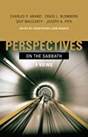 Perspectives on the Sabbath: Four Views