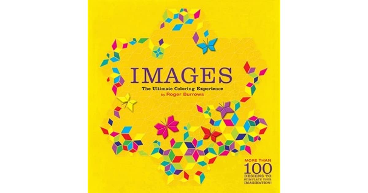 Images: The Ultimate Coloring Experience by Roger Burrows