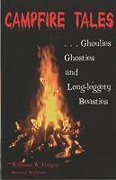 Campfire Tales, 2nd: Ghoulies, Ghosties, and Long-Leggety Beasties