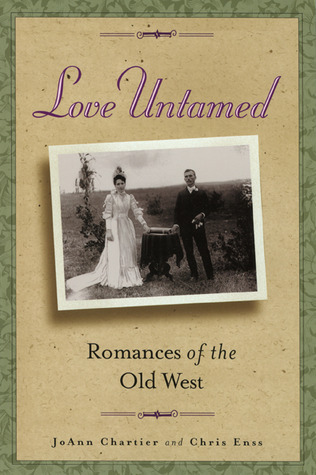 Love Untamed: Romances of the Old West JoAnn Chartier