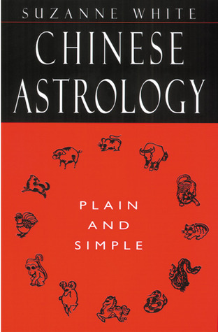 205096260 Chinese Astrology Plain and Simple by Suzanne White