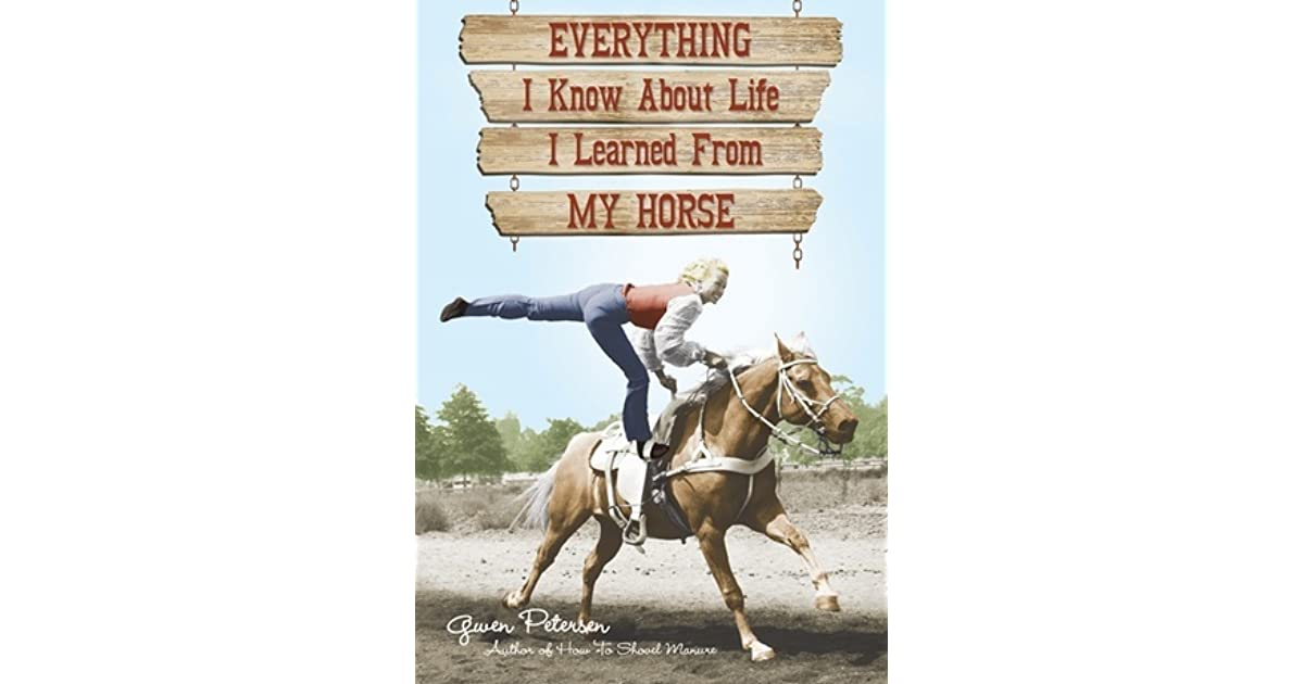 Everything I Know About Life I Learned From My Horse By