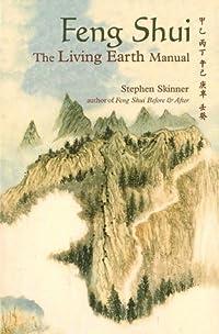 Feng Shui: The Living Earth Manual