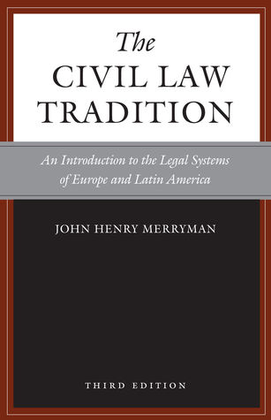 The Civil Law Tradition: An Introduction to the Legal Systems of Europe and Latin America