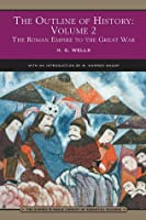 The Outline of History, Volume 2: The Roman Empire to the Great War