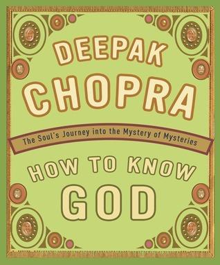 Chopra, Deepak - How To Know God