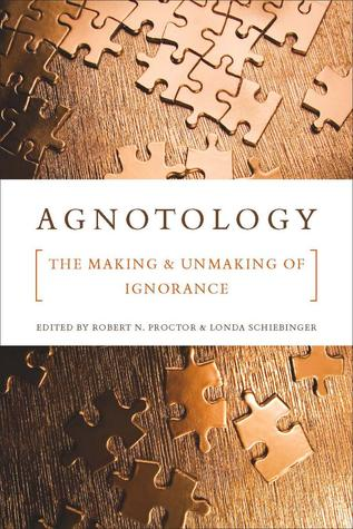 Agnotology by Robert N. Proctor
