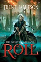 Roil (The Nightbound Land, #1)