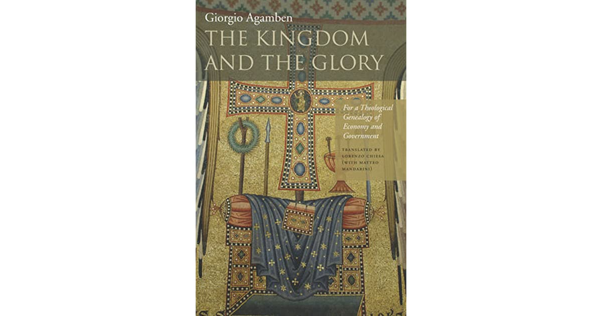 The kingdom and the glory: for a theological genealogy of economy