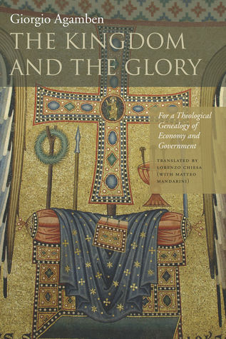 The Kingdom and the Glory-For a Theological Genealogy of Economy and Government