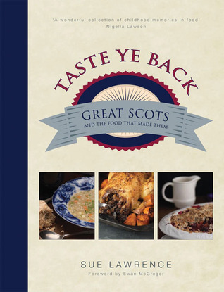 Taste Ye Back: Great Scots and the Food That Made Them
