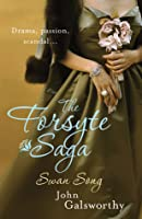 The Forsyte Saga: Swan Song (The Forsyte Chronicles, #6)