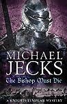 The Bishop Must Die (Knights Templar, #28)