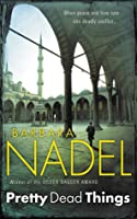 Pretty Dead Things (Inspector Ikmen Mystery 10): A deadly crime thriller set in Istanbul