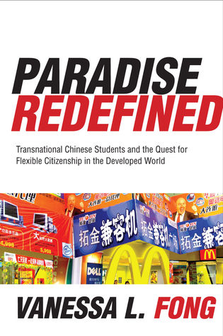 Paradise Redefined: Transnational Chinese Students and the Quest for Flexible Citizenship in the Developed World