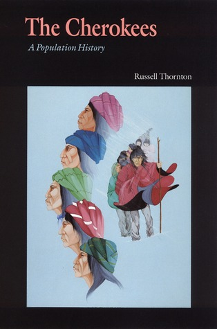 The Cherokees by Russell Thornton