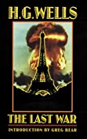 The Last War: A World Set Free