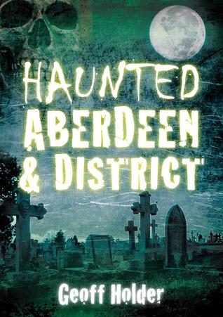 Haunted Aberdeen  District