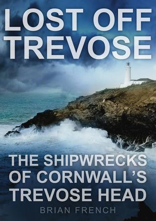 Lost off Trevose: The Shipwrecks of Cornwall's Trevose Head