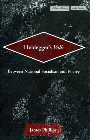 Heideggers Volk - Between National Socialism and Poetry
